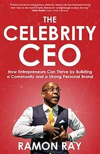 Celebrity CEO - How Entrepreneurs Can Thrive by Building Community and a Strong Personal Brand