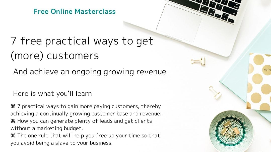 7 PRACTICAL WAYS TO GET [MORE] CUSTOMERS AND ACHIEVE AN ONGOING GROWING REVENUE - Webinar Invitation